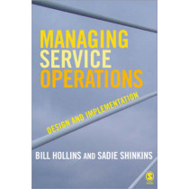 Managing Service Operations: Design and Implementation by William J. Hollins, 9781412929530
