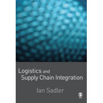Logistics and Supply Chain Integration by Ian Sadler, 9781412929790