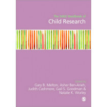 The SAGE Handbook of Child Research by Gary B. Melton, 9781412930161