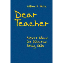 Dear Teacher: Expert Advice for Effective Study Skills by William H. Peltz, 9781412938822