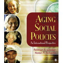 Aging Social Policies: An International Perspective by Robbyn R. Wacker, 9781412939096