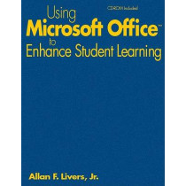 Using Microsoft Office to Enhance Student Learning by Allan F. Livers, 9781412941211