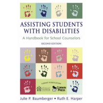 Assisting Students With Disabilities: A Handbook for School Counselors by Julie P. Baumberger, 9781412941822