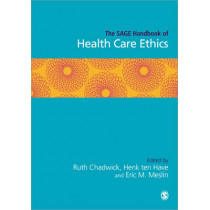 The SAGE Handbook of Health Care Ethics by H. Ten Have, 9781412945349