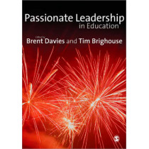 Passionate Leadership in Education by Brent Davies, 9781412948623