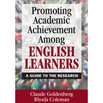 Promoting Academic Achievement Among English Learners: A Guide to the Research by Claude Goldenberg, 9781412955492