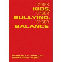 Cyber Kids, Cyber Bullying, Cyber Balance by Barbara C. Trolley, 9781412972918