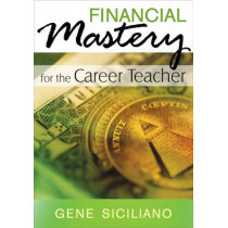 Financial Mastery for the Career Teacher by Gene Siciliano, 9781412975001