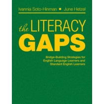 The Literacy Gaps: Bridge-Building Strategies for English Language Learners and Standard English Learners by Ivannia Soto, 9781412975209
