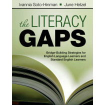 The Literacy Gaps: Bridge-Building Strategies for English Language Learners and Standard English Learners by Ivannia Soto, 9781412975216