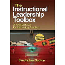The Instructional Leadership Toolbox: A Handbook for Improving Practice by Sandra Lee Gupton, 9781412975407