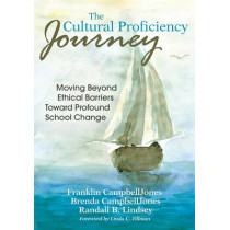 The Cultural Proficiency Journey: Moving Beyond Ethical Barriers Toward Profound School Change by Franklin CampbellJones, 9781412977944