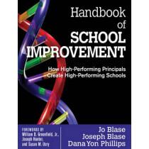 Handbook of School Improvement: How High-Performing Principals Create High-Performing Schools by Rebajo R. Blase, 9781412979979