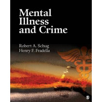 Mental Illness and Crime by Robert A. Schug, 9781412987073