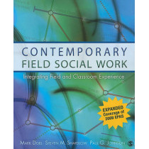 Contemporary Field Social Work: Integrating Field and Classroom Experience by Mark Doel, 9781412987196