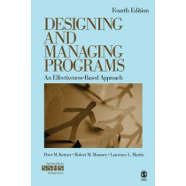 Designing and Managing Programs: An Effectiveness-based Approach by Peter M. Kettner, 9781412995160