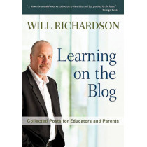 Learning on the Blog: Collected Posts for Educators and Parents by Willard H. Richardson, 9781412995702