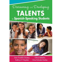 Discovering and Developing Talents in Spanish-Speaking Students by Joan F. Smutny, 9781412996365