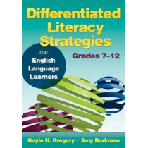 Differentiated Literacy Strategies for English Language Learners, Grades 7-12 by Gayle H. Gregory, 9781412996471