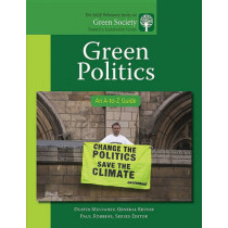Green Politics: An A-to-Z Guide by Dustin R. Mulvaney, 9781412996792