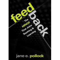 Feedback: The Hinge That Joins Teaching and Learning by Jane E. Pollock, 9781412997430