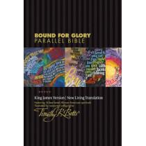 KJV/NLT Bound For Glory Parallel Bible by Timothy R. Botts, 9781414349893