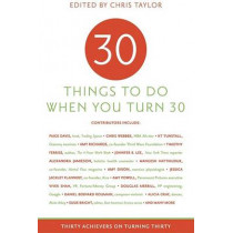 Thirty Things to Do When You Turn Thirty by Chris Taylor, 9781416205159