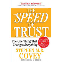 Speed of Trust: The One Thing That Changes Everything by Stephen M R Covey, 9781416549000