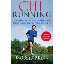 Chirunning: A Revolutionary Approach to Effortless, Injury-Free Running by Danny Dreyer, 9781416549444