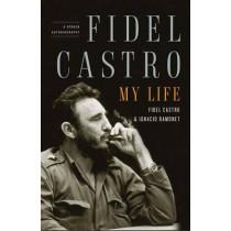 Fidel Castro: My Life: A Spoken Autobiography by Ignacio Ramonet, 9781416562337