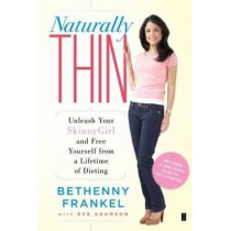Naturally Thin: Unleash Your Skinnygirl and Free Yourself from a Lifetime of Dieting by Bethenny Frankel, 9781416597988