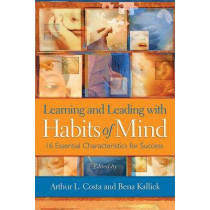 Learning and Leading with Habits of Mind: 16 Essential Characteristics for Success by Arthur L. Costa, 9781416607410
