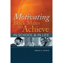 Motivating Black Males to Achieve in School & in Life by Baruti K Kafele, 9781416608578
