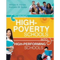 Turning High-Poverty Schools Into High-Performing Schools by William H Parrett, 9781416613138