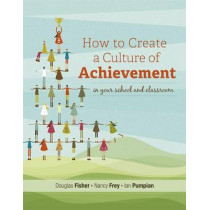 How to Create a Culture of Achievement in Your School and Classroom by Douglas Fisher, 9781416614081