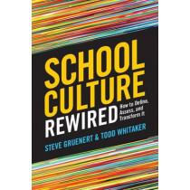 School Culture Rewired: How to Define, Assess, and Transform It by Steve Gruenert, 9781416619901