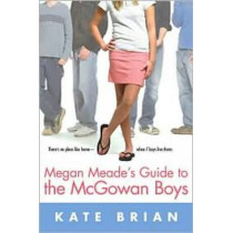 Megan Meade's Guide To the McGowan Boys by Kate Brian, 9781416900313
