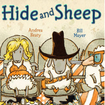 Hide and Sheep by Andrea Beaty, 9781416925446