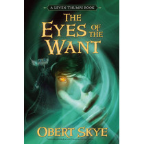 The Eyes of the Want by Obert Skye, 9781416947196