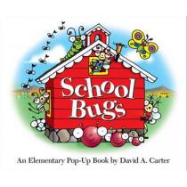 School Bugs: An Elementary Pop-up Book by David A. Carter by David A. Carter, 9781416950561