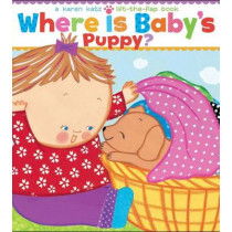 Where Is Baby's Puppy?: A Lift-the-Flap Book by Karen Katz, 9781416986843