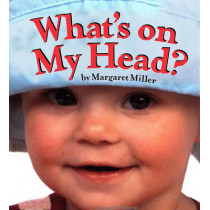 What's On My Head? by Margaret Miller, 9781416989950