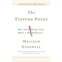 The Tipping Point: How Little Things Can Make a Big Difference by Malcolm Gladwell, 9781417665792