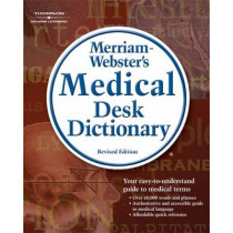 Merriam-Webster's Medical Desk Dictionary, Revised Edition by Merriam-Webster Inc., 9781418000561
