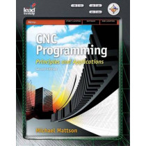 CNC Programming: Principles and Applications by Mike Mattson, 9781418060992