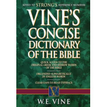 Vine's Concise Dictionary of Old and New Testament Words by W. E. Vine, 9781418501501