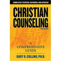 Christian Counseling 3rd Edition: Revised and Updated by Gary R. Collins, 9781418503291