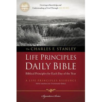 Charles F. Stanley Life Principles Daily Bible-NASB by Charles F Stanley, 9781418548858