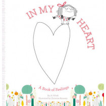 In My Heart: A Book of Feelings by Jo Witek, 9781419713101