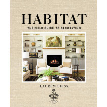 Habitat: The Field Guide to Decorating by Lauren Liess, 9781419717857
